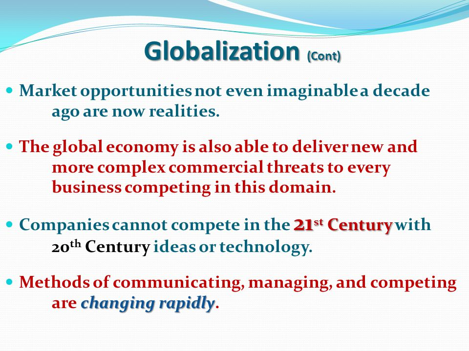 Globalization Globalization means nations are becoming more interdependent. global economy is: The global economy is: 1. Characterized by the quick an