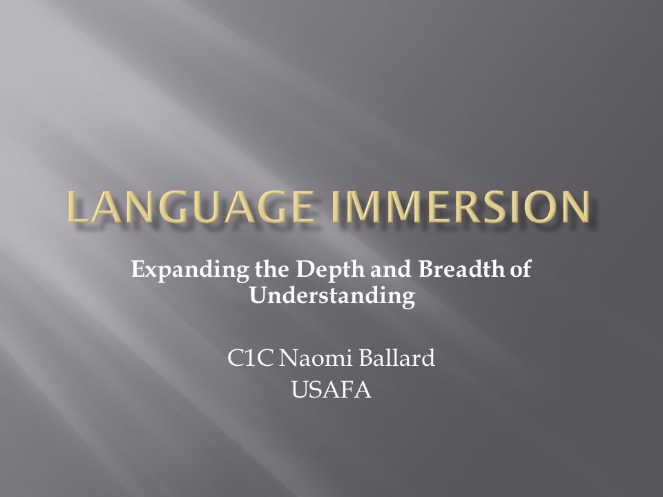 Expanding the Depth and Breadth of Understanding C1C Naomi Ballard USAFA