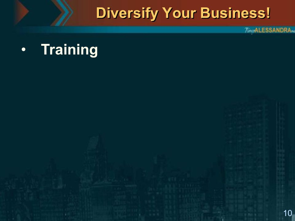 10 Diversify Your Business! Training