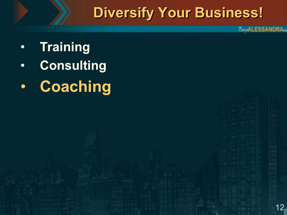 12 Diversify Your Business! Training Consulting Coaching