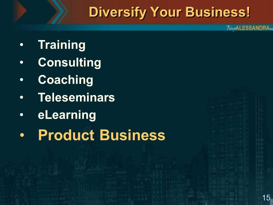 15 Diversify Your Business! Training Consulting Coaching Teleseminars eLearning Product Business