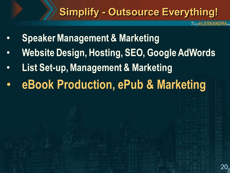 20 Simplify - Outsource Everything.