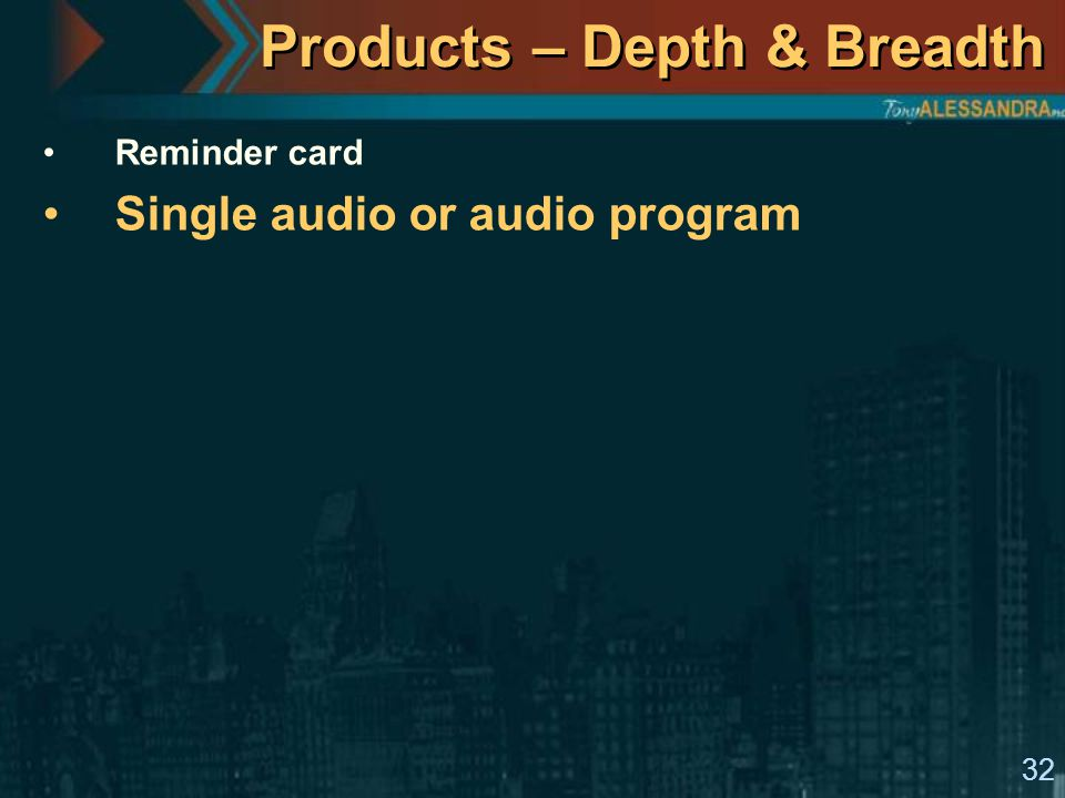 32 Products – Depth & Breadth Reminder card Single audio or audio program