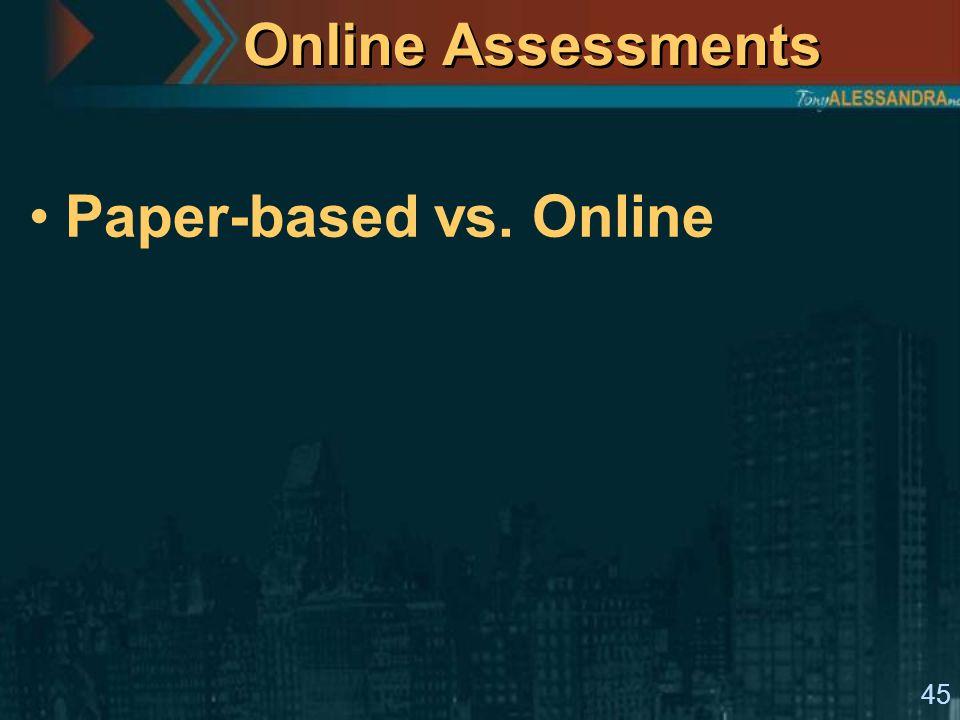 45 Online Assessments Paper-based vs. Online