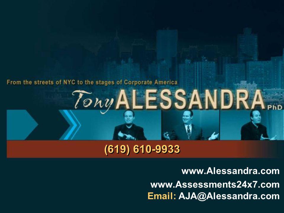 (619) 610-9933 www.Alessandra.com www.Assessments24x7.com Email: AJA@Alessandra.com
