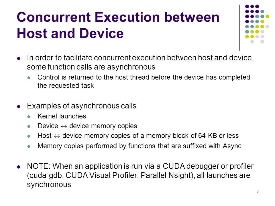Concurrent Kernel Execution [CUDA 3.2] Feature allows up to 16 kernels to be run on the device at the same time When is this useful.