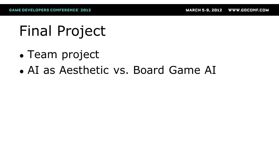 Final Project ● Team project ● AI as Aesthetic vs. Board Game AI