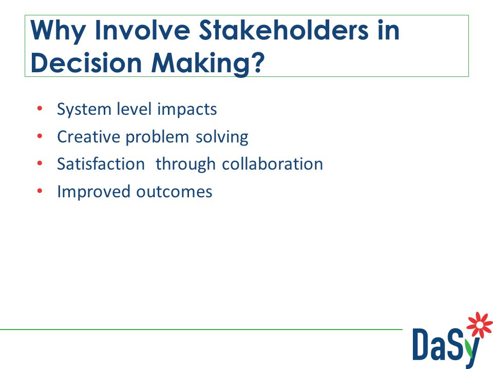 Why Involve Stakeholders in Decision Making.