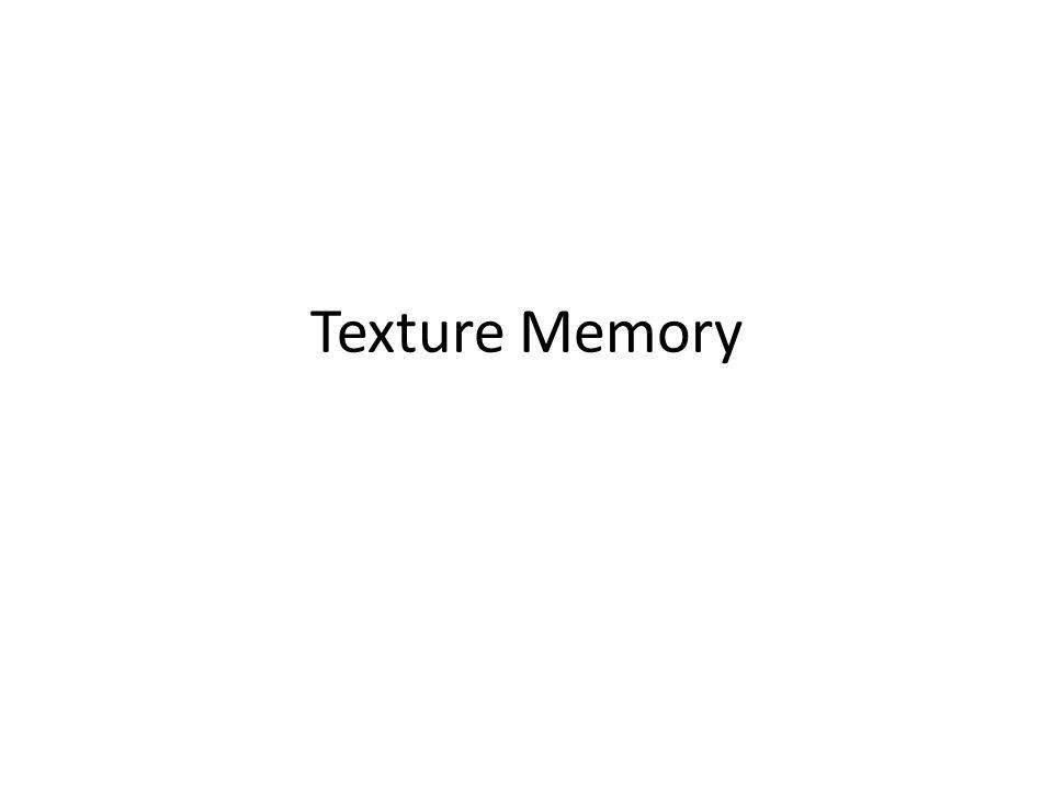 Texture Memory