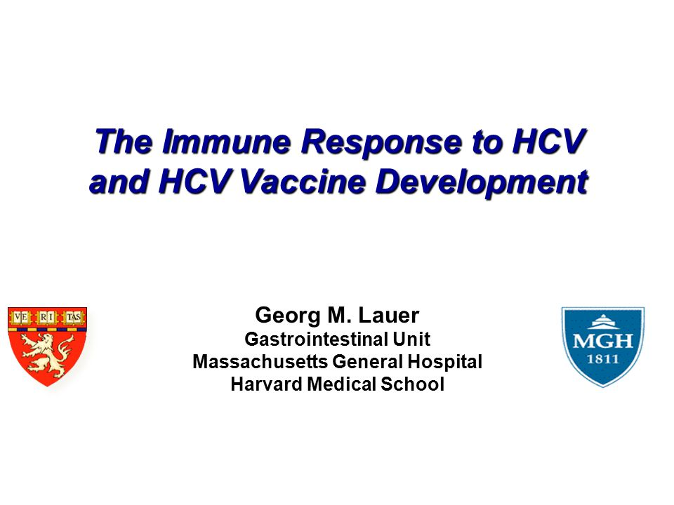 The Immune Response to HCV and HCV Vaccine Development Georg M.