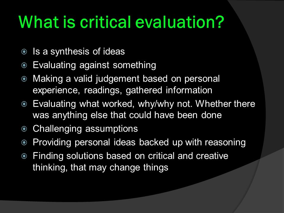 What is critical evaluation.