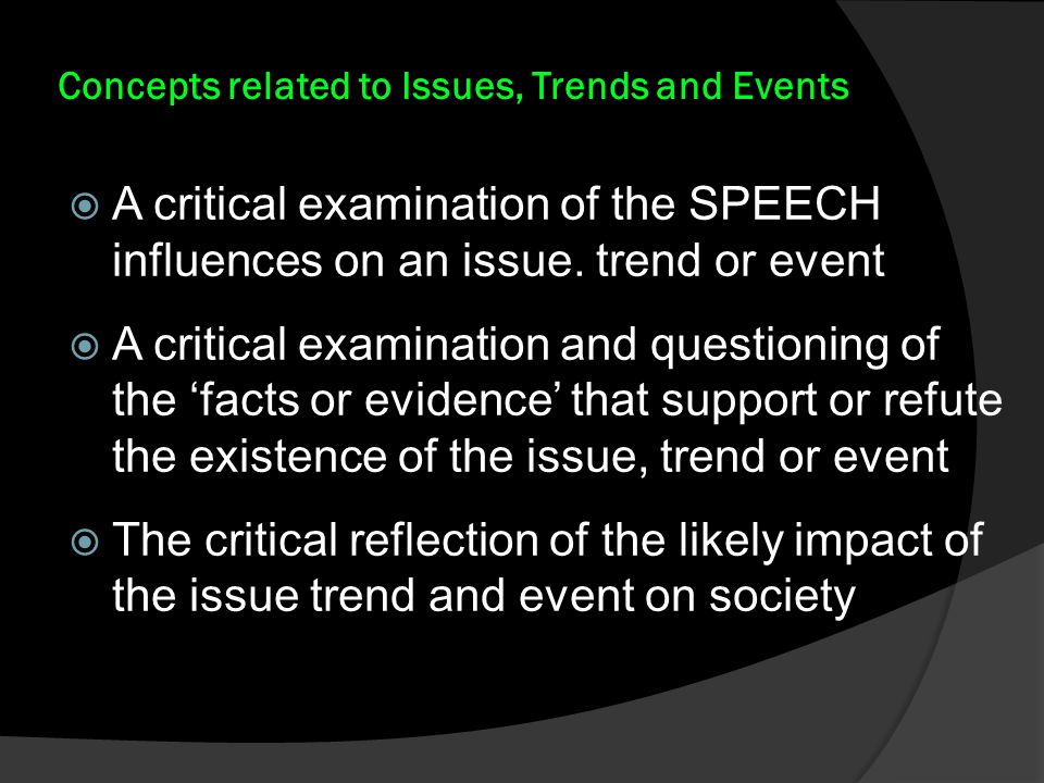 Concepts related to Issues, Trends and Events  A critical examination of the SPEECH influences on an issue.