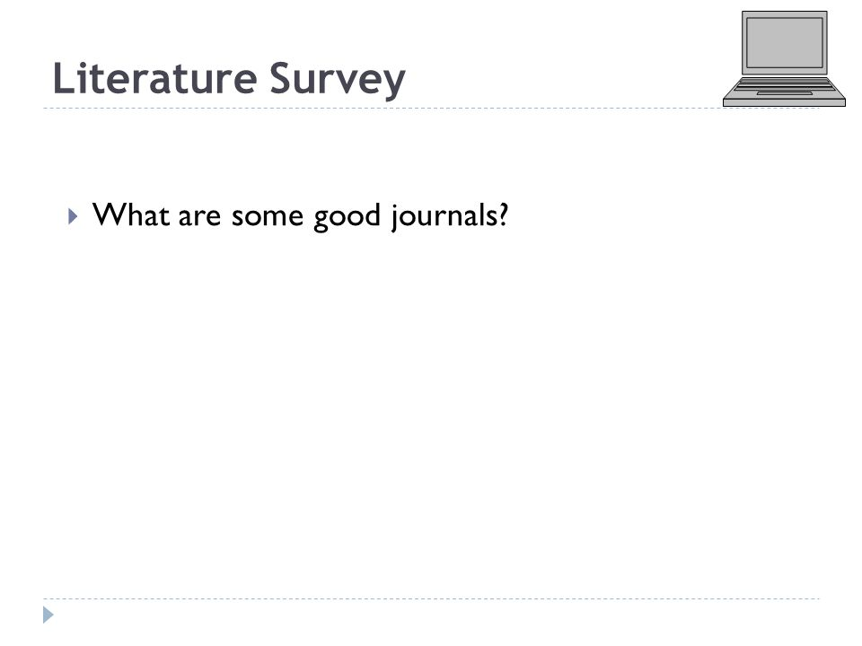 Literature Survey  What are some good journals