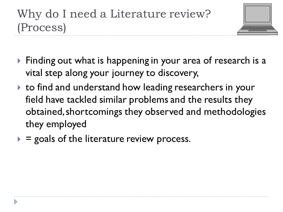 Why do I need a Literature review.
