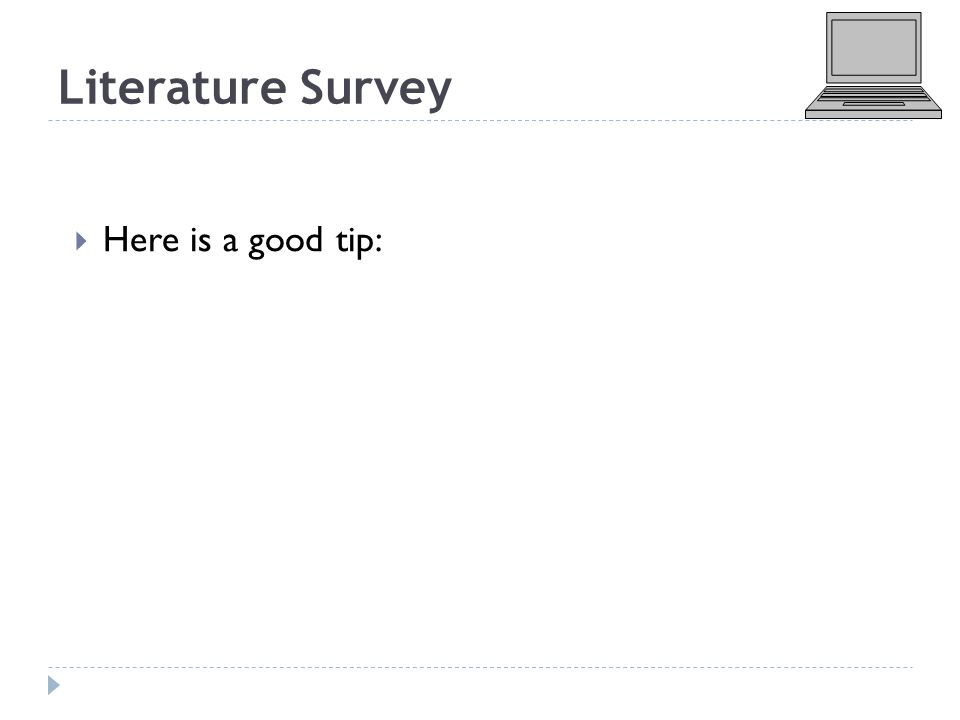 Literature Survey  Here is a good tip: