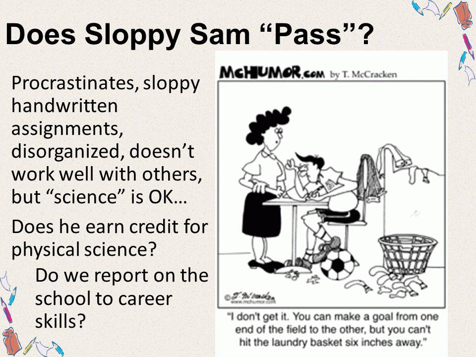 Does Sloppy Sam Pass .