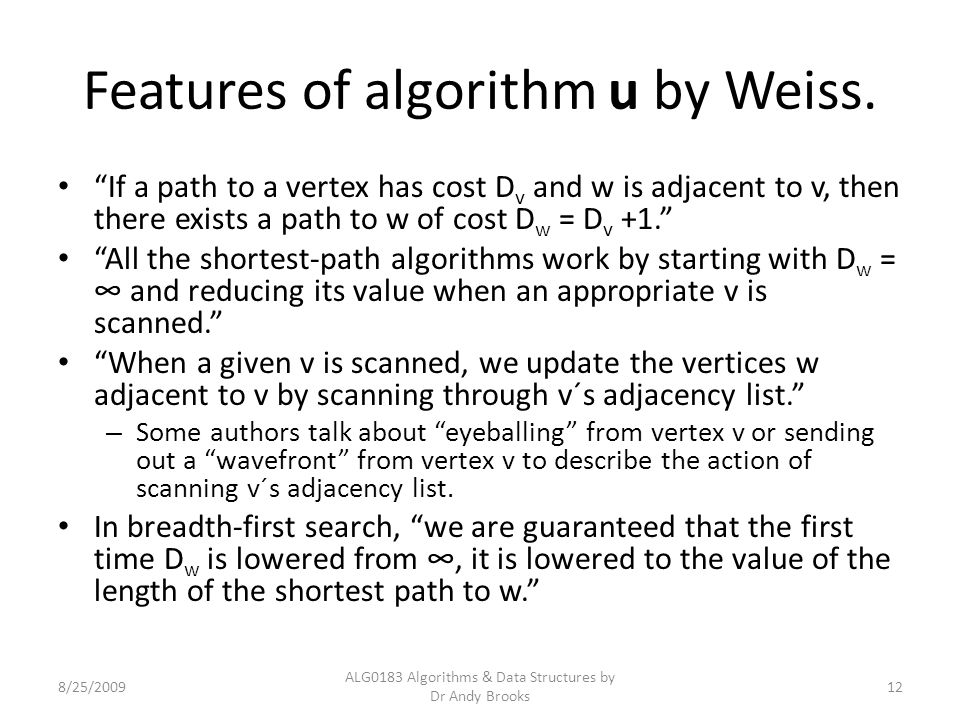 "Features of algorithm u by Weiss. ""If a path to a vertex has cost D v and w is adjacent to v, then there exists a path to w of cost D w = D v +1."" ""Al"