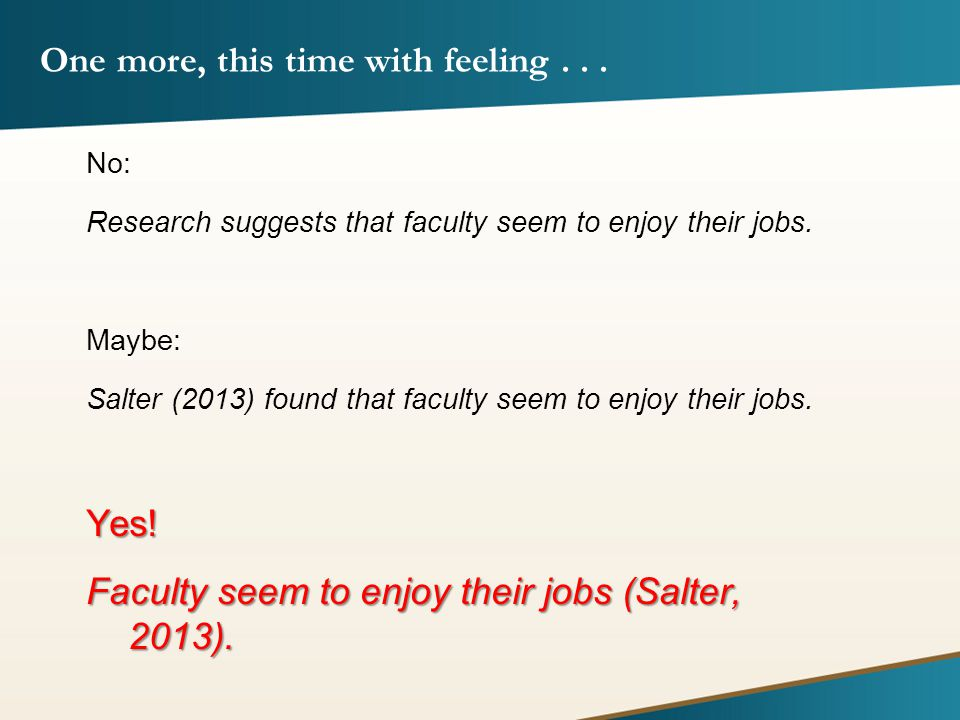 One more, this time with feeling... No: Research suggests that faculty seem to enjoy their jobs.