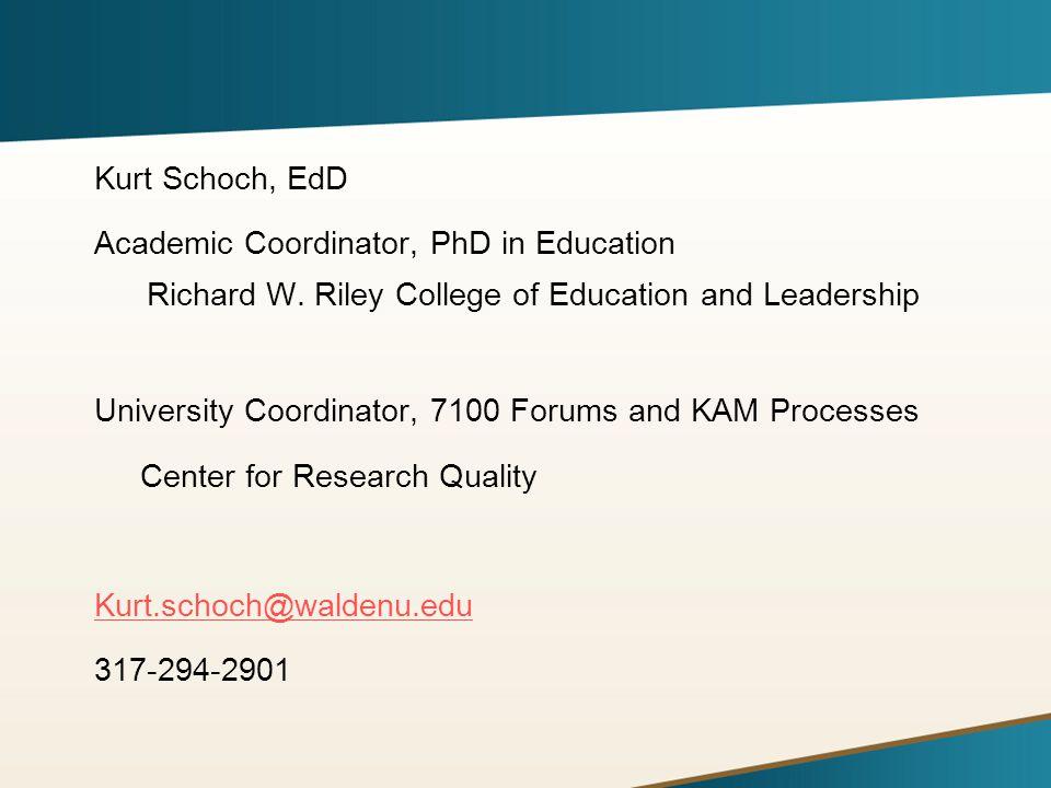 Kurt Schoch, EdD Academic Coordinator, PhD in Education Richard W.