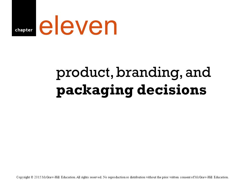 chapter product, branding, and packaging decisions eleven Copyright © 2015 McGraw-Hill Education.