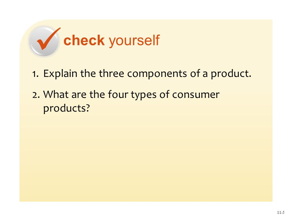 check yourself 11-5 1.Explain the three components of a product.
