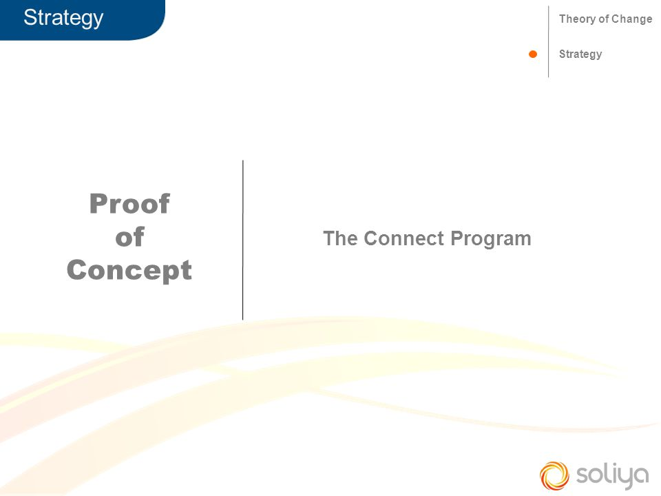 Strategy The Connect Program Theory of Change Strategy Proof of Concept