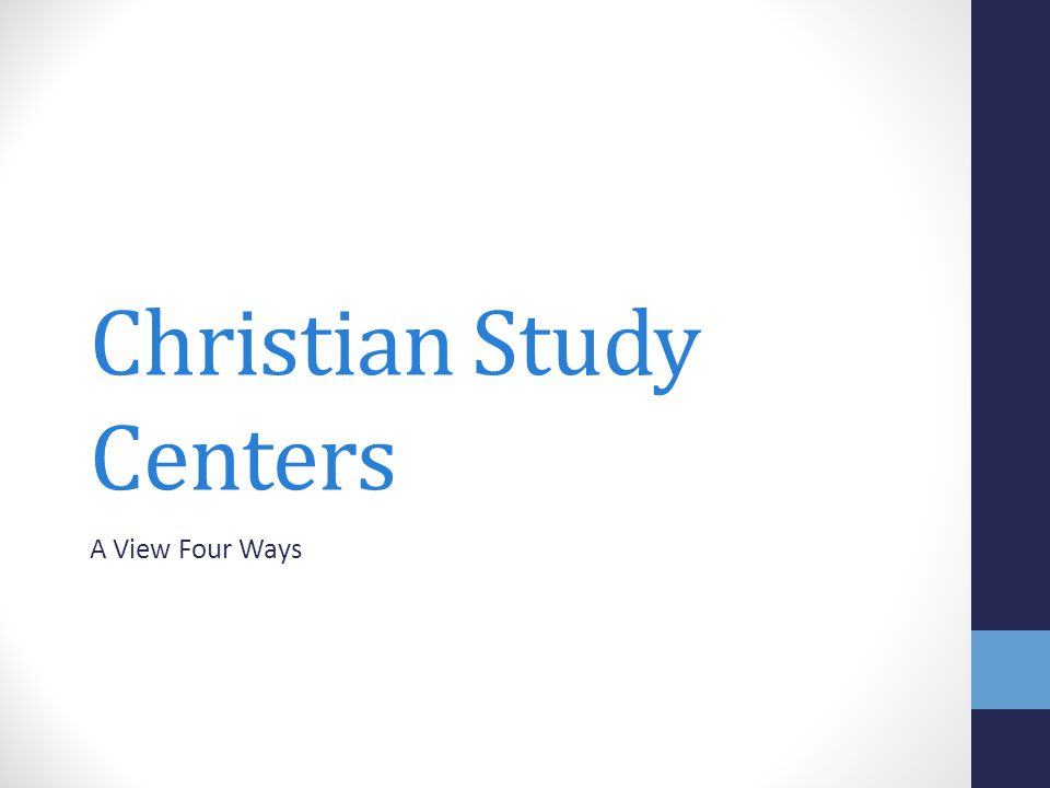 Christian Study Centers A View Four Ways