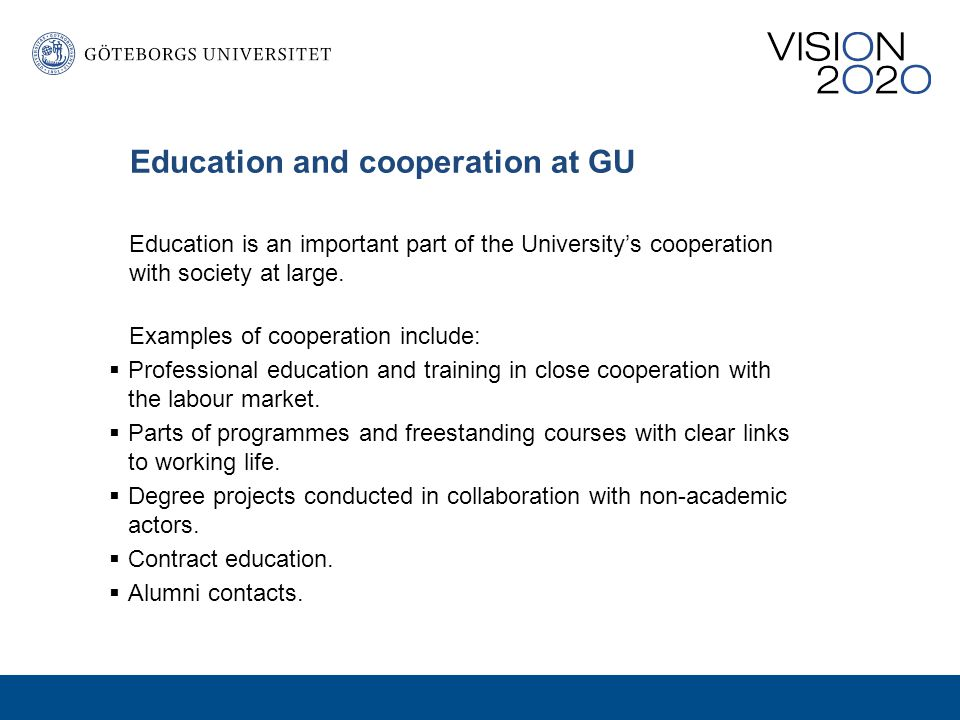 Education and cooperation at GU Education is an important part of the University's cooperation with society at large.