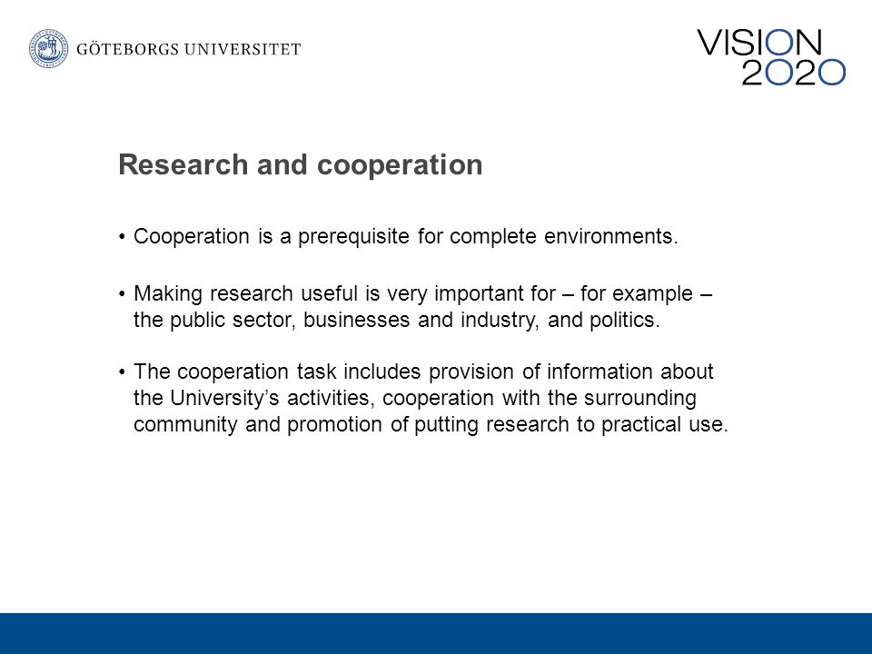 Research and cooperation Cooperation is a prerequisite for complete environments.