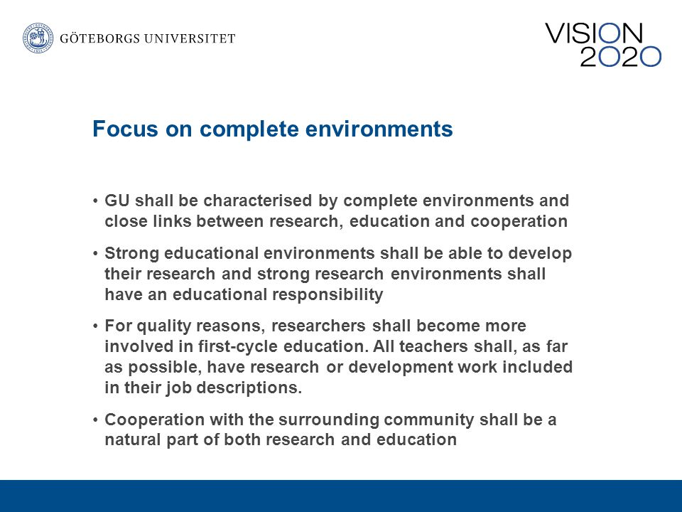Preliminary conclusions GU shall continue to develop meeting places (such a centres of expertise and research) for experts from various disciplines and knowledge areas in cooperation with the surrounding community.