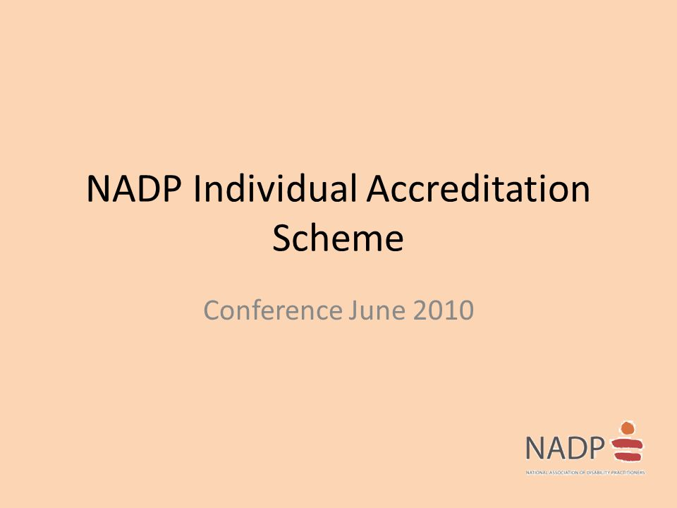 NADP Individual Accreditation Scheme Conference June 2010