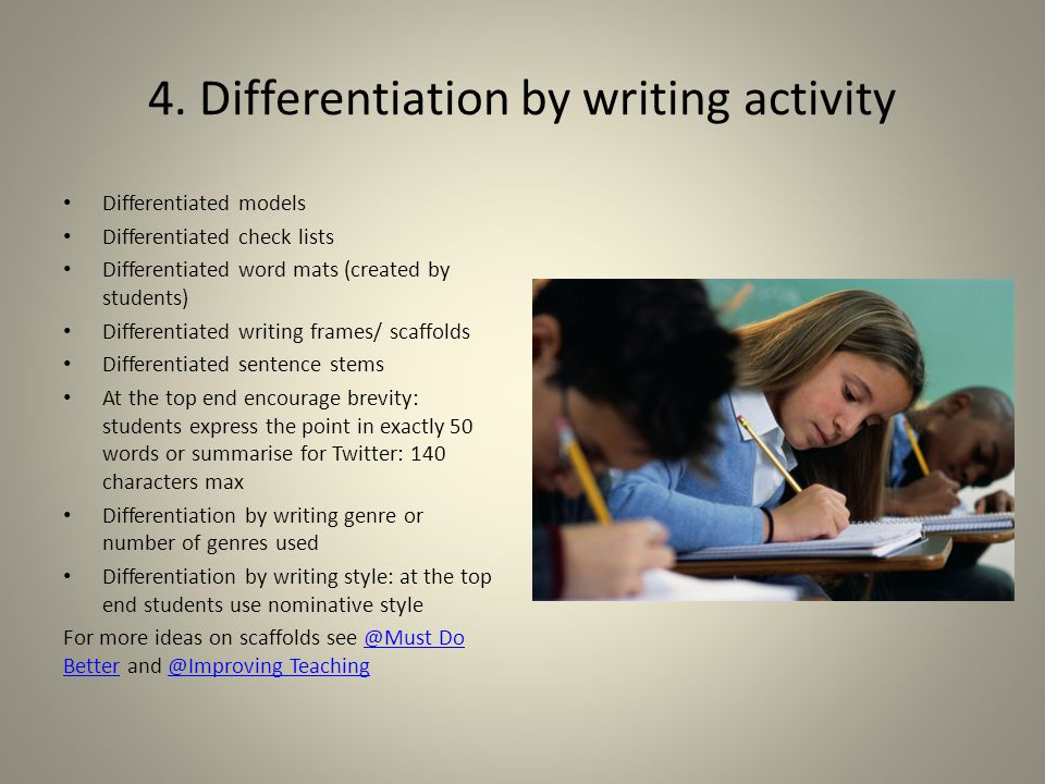 4. Differentiation by writing activity Differentiated models Differentiated check lists Differentiated word mats (created by students) Differentiated