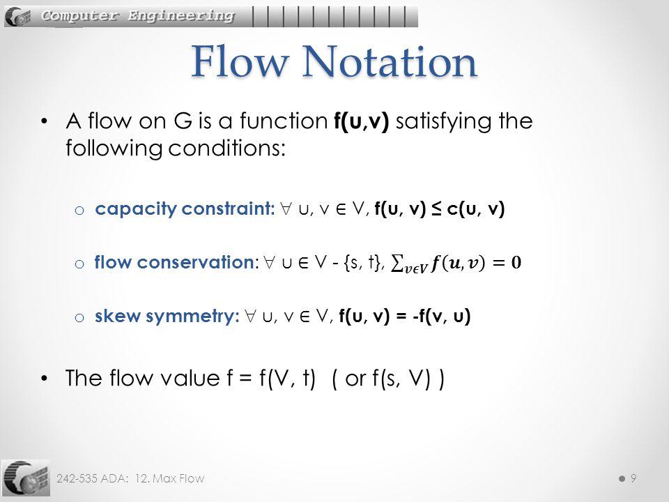 242-535 ADA: 12. Max Flow9 Flow Notation