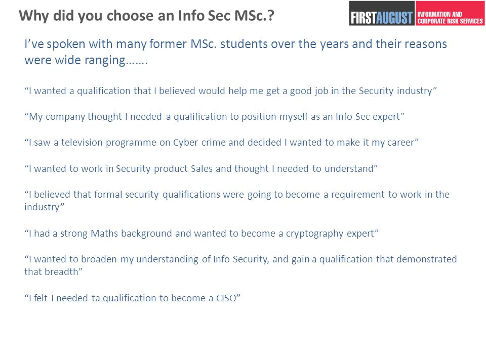 Why did you choose an Info Sec MSc.. I've spoken with many former MSc.