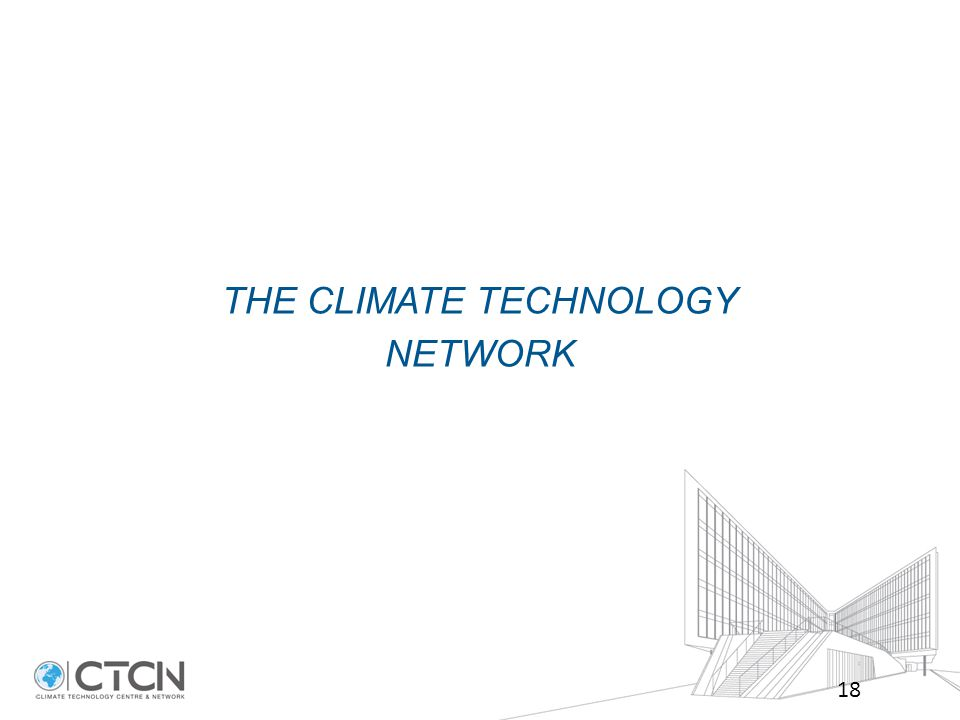 THE CLIMATE TECHNOLOGY NETWORK 18
