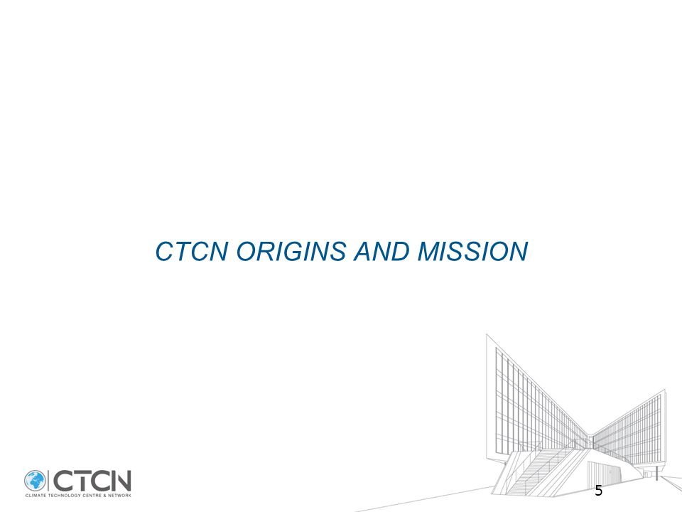 CTCN ORIGINS AND MISSION 5