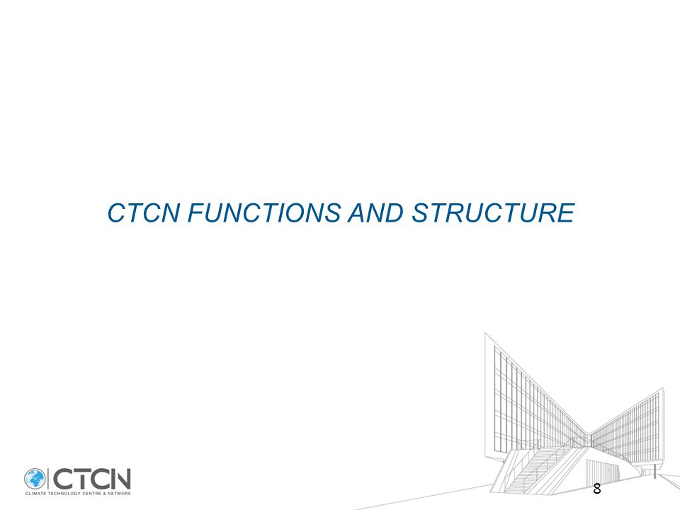 CTCN STRUCTURE – THE CLIMATE TECHNOLOGY NETWORK 19