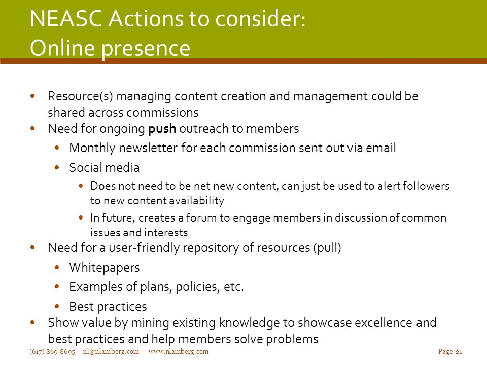 NEASC Actions to consider: Online presence Resource(s) managing content creation and management could be shared across commissions Need for ongoing pu