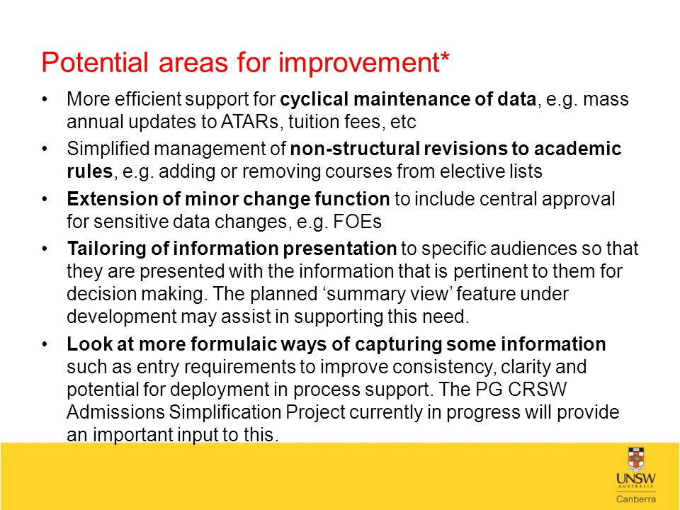 Potential areas for improvement* More efficient support for cyclical maintenance of data, e.g.