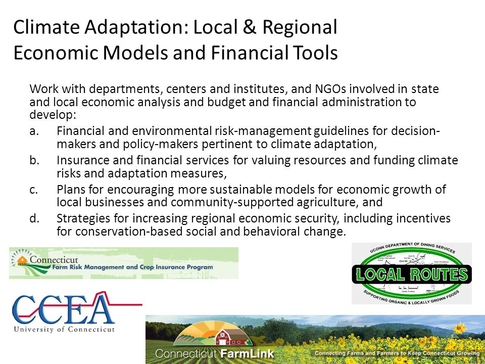 Climate Adaptation: Local & Regional Economic Models and Financial Tools Work with departments, centers and institutes, and NGOs involved in state and