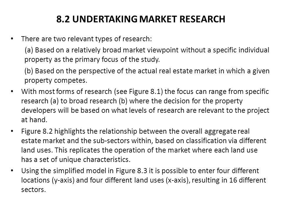 8.2 UNDERTAKING MARKET RESEARCH There are two relevant types of research: (a) Based on a relatively broad market viewpoint without a specific individu