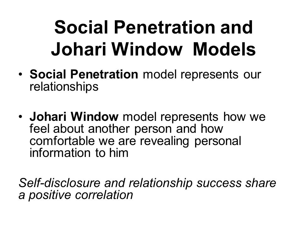 Difference + social penetration theory and johari window