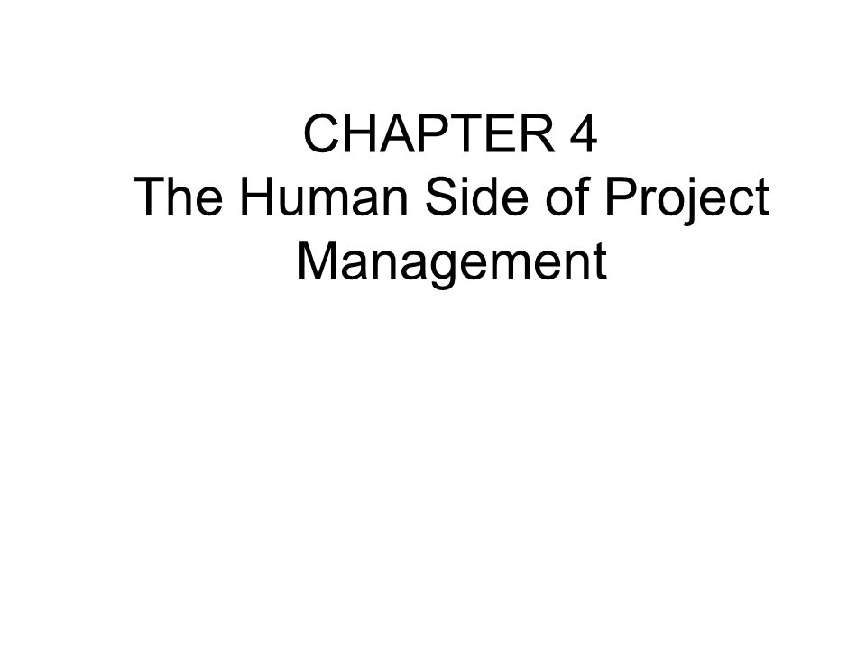CHAPTER 4 The Human Side of Project Management