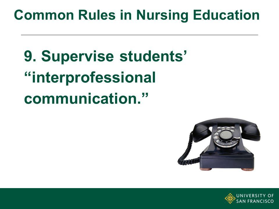 9. Supervise students' interprofessional communication. Common Rules in Nursing Education