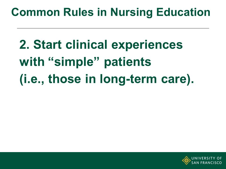 3. Make patient assignments (instead of nurse assignments). Common Rules in Nursing Education