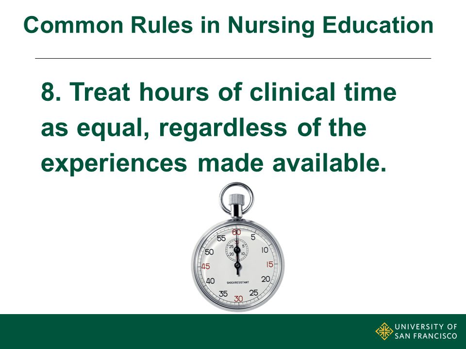 8. Treat hours of clinical time as equal, regardless of the experiences made available.