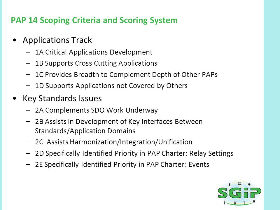 PAP 14 Scoping Criteria and Scoring System Applications Track –1A Critical Applications Development –1B Supports Cross Cutting Applications –1C Provid