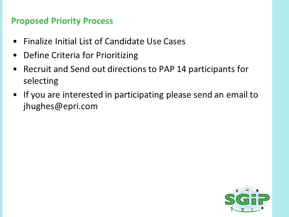 Proposed Priority Process Finalize Initial List of Candidate Use Cases Define Criteria for Prioritizing Recruit and Send out directions to PAP 14 part