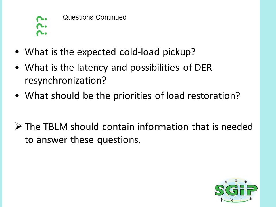 ??? What is the expected cold-load pickup? What is the latency and possibilities of DER resynchronization? What should be the priorities of load resto