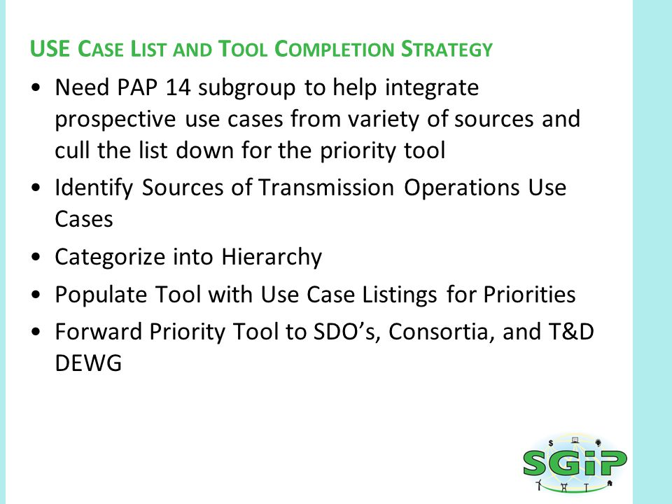 Need PAP 14 subgroup to help integrate prospective use cases from variety of sources and cull the list down for the priority tool Identify Sources of